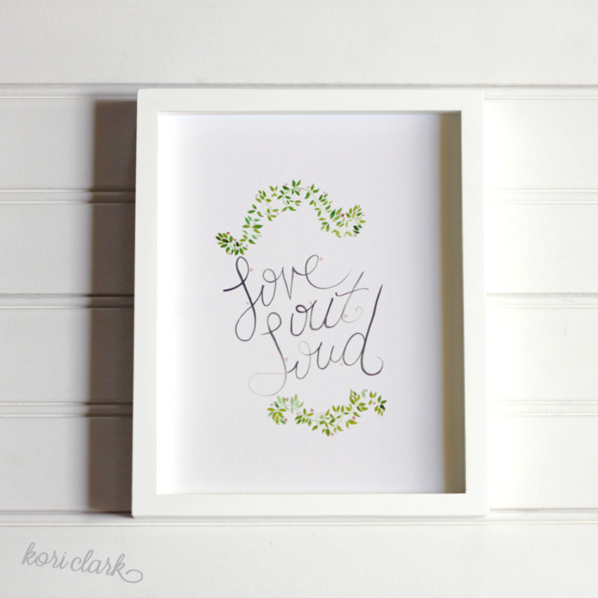 Love Out Loud Watercolor Print